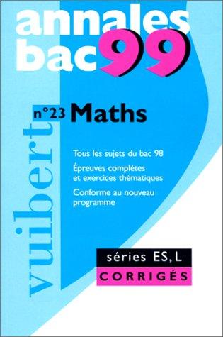 Annales 1999, mathématiques bac ES sujets et corrigés, numéro 23 par Collectif