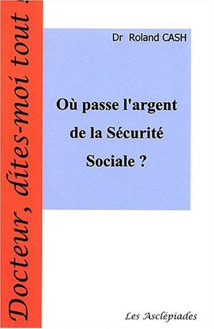 Où passe l'argent de la Sécurité Sociale ?