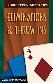 Eliminations & Throw Ins (Bridge Technique Series Book 4) by [Bird, David, Smith, Marc]