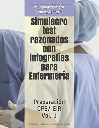 Simulacro test razonados con infografías para Enfermería: Preparación OPE/ EIR. Vol. 1 por mundoenfermero Investenferm