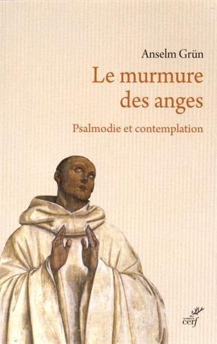 Le murmure des anges : Psalmodie et contemplation