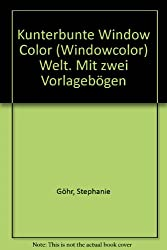 Kunterbunte Window Color (Windowcolor) Welt. Mit zwei Vorlagebögen
