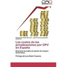 Los costes de las privatizaciones por OPV en España