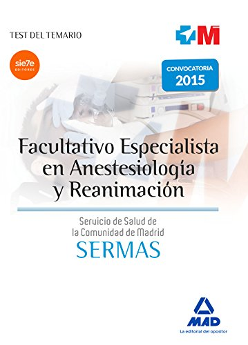 Facultativo especialista en Anestesiología y Reanimación del Servicio Madrileño de Salud. Test de materias específicas