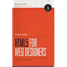 HTML5 FOR WEB DESIGNERS 1st (first) Edition by Jeremy Keith published by A Book Apart Jeffrey Zeldmann (2010)
