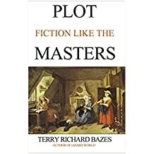 Plot Fiction like the Masters: Ian Fleming, Jane Austen, Evelyn Waugh and the Secrets of Story-Building (English Edition)