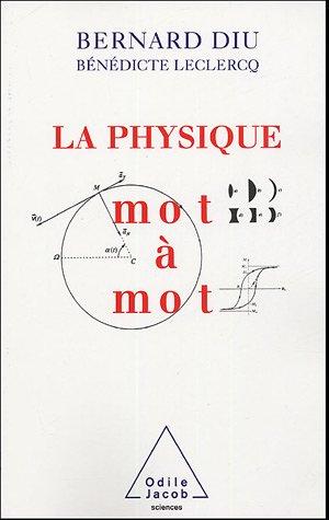 La physique mot à mot par Bernard Diu