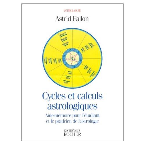 Cycles et Calculs astrologiques : Aide-mémoire pour l'étudiant et le praticien de l'astrologie