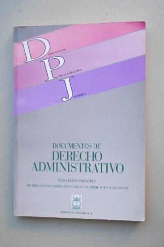 Documentos de derecho administrativo / Tomás Ramón Fernández, Ricardo Alonso García, Jesús Prieto de Pedro, José Suay Rincon