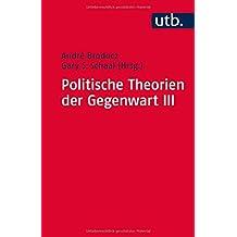 Politische Theorien der Gegenwart III: Eine Einführung