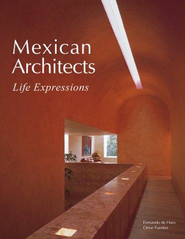 Arquitectos mexicanos: expresion de vida mexican architects: life expression