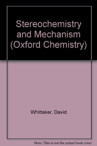 Stereochemistry and Mechanism (Oxford Chemistry) por David Whittaker