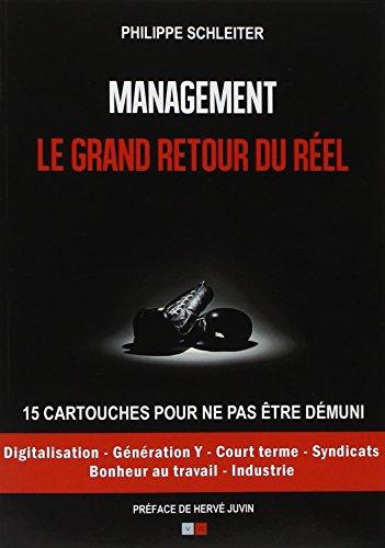 Management : le grand retour du réel: 15 cartouches pour ne pas être démuni.  Préface de Hervé Juvin