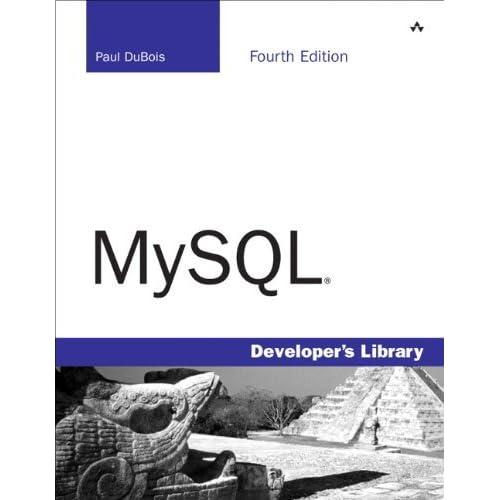 MySQL (4th Edition) by Paul DuBois (2008-09-08)