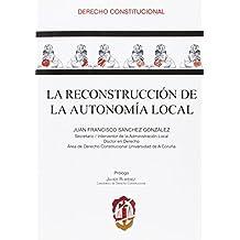 La reconstrucción de la autonomía local (Derecho Constitucional)