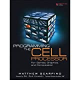 [(Programming the Cell Processor: For Games, Graphics, and Computation)] [Author: Matthew Scarpino] published on (October, 2008)