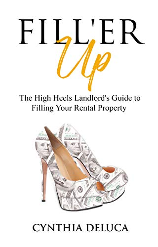 Fill'er Up!: The High Heels Landlord's Guide to Filling Your Rental Property (English Edition)