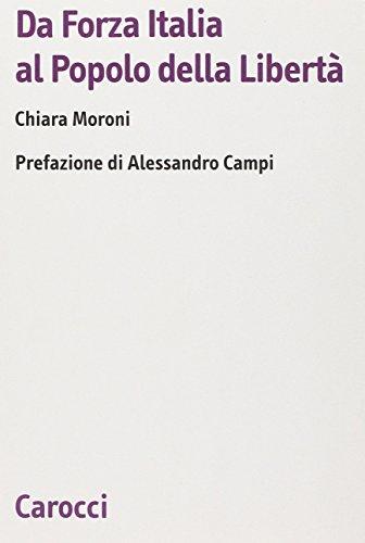 Da Forza Italia al Popolo della libertà (Biblioteca di testi e studi)