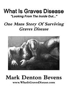 What Is Graves Disease: Surviving Hyperthyroidism by [Denton Bevens, Mark]