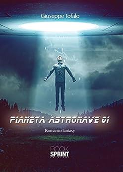Pianeta-astronave 01 di [Giuseppe Tofalo]
