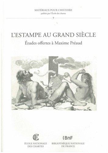 L'estampe au Grand Sicle : Etudes offertes  Maxime Praud
