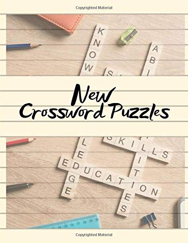 New Crossword Puzzles: A Unique Puzzlers' Book with Today's Contemporary Words As Crossword Puzzle Book for Adults Medium Difficulty