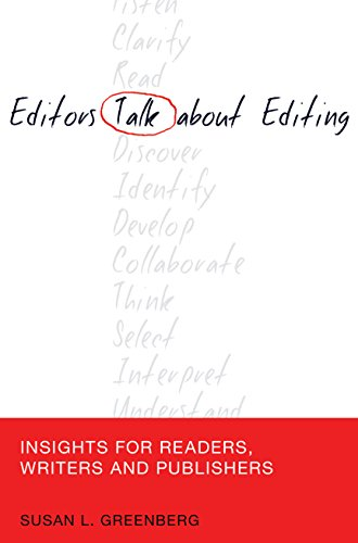 Editors Talk about Editing: Insights for Readers, Writers and Publishers (Mass Communication and Journalism Book 11) (English Edition)