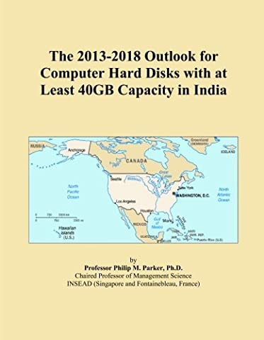 The 2013-2018 Outlook for Computer Hard Disks with at Least 40GB Capacity in India