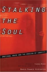 Stalking the Soul: Emotional Abuse and the Erosion of Identity by Marie-France Hirigoyen (2000-11-15)
