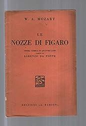 Le nozze di Figaro : Opera comica in quattro atti - parole di Lorenzo da Ponte