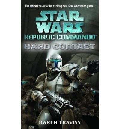Star Wars: Republic Commando: Hard Contact [ STAR WARS: REPUBLIC COMMANDO: HARD CONTACT ] by Traviss, Karen (Author) Oct-26-2004 [ Mass Market Paperbound ]