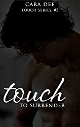 Touch to Surrender (Touch Series Book 3)
