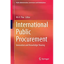 International Public Procurement: Innovation and Knowledge Sharing (Public Administration, Governance and Globalization, Band 14)