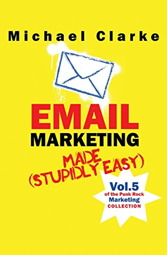 Email Marketing Made (Stupidly) Easy