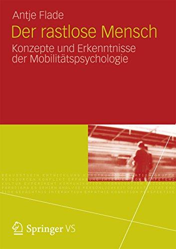 Der rastlose Mensch: Konzepte und Erkenntnisse der Mobilitätspsychologie