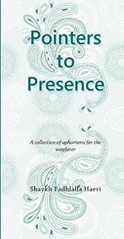 Pointers to Presence by [Haeri, Shaykh Fadhlalla]