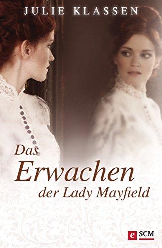 Das Erwachen der Lady Mayfield (Regency-Liebesromane 9)