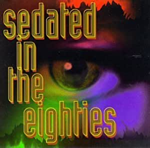 Vol. 1-Sedated in the 80's [Import USA]