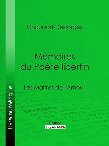 Mémoires du Poète libertin: Les Maîtres de l'Amour