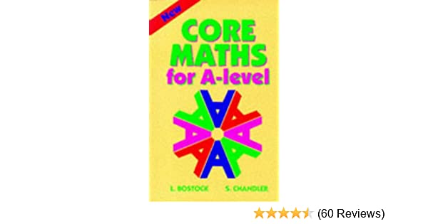 Core maths for a level amazon l bostock s chandler core maths for a level amazon l bostock s chandler 9780748717798 books fandeluxe Image collections