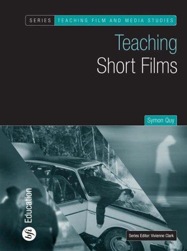 Teaching Short Films (Teaching Film and Media Studies)