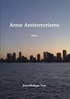 Arme Antiterrorisme (French Edition) by [Vest, Jean-Philippe]