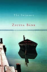 The Swimmer by Zsuzsa Bank (2005-02-01)
