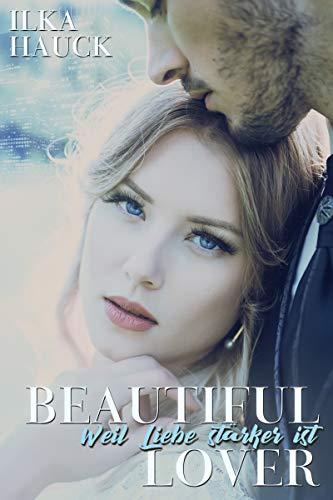 Beautiful Lover: Weil Liebe stärker ist (Los Angeles Reihe 1)