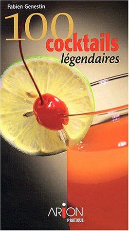 100 cocktails : Comment impressionner vos amis? Les techniques des barmen par Fabien Genestin
