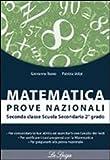 Matematica prove nazionali. Per il biennio delle Scuole superiori