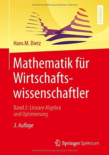 Mathematik für Wirtschaftswissenschaftler: Band 2: Lineare Algebra und Optimierung