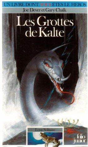 Loup Solitaire Tome 3 : Les Grottes de Kalte