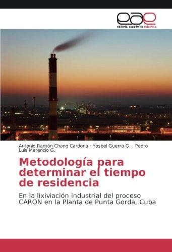 Metodología para determinar el tiempo de residencia: En la lixiviación industrial del proceso CARON en la Planta de Punta Gorda, Cuba