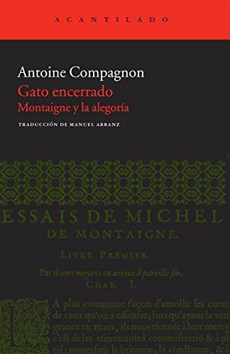 Gato encerrado: Montaigne y la alegoría (Acantilado Bolsillo) por Antoine Compagnon